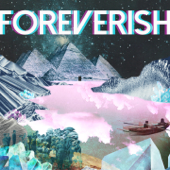 Foreverish - The High Dials