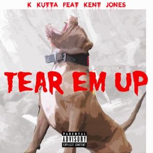 Tear Em Up (feat. Kent Jones) - Single Mp3 Download
