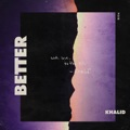 New Zealand Top 10 R&B/Soul Songs - Better - Khalid