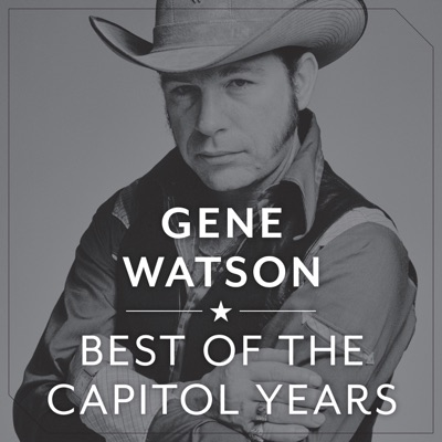 The Best of the Capitol Years - Gene Watson