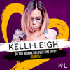 Kelli-Leigh - Do You Wanna Be Loved Like This? (Offset Remix) artwork