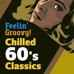 Feelin' Groovy! Chilled 60's Classics