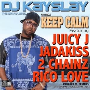 Keep Calm (feat. Juicy J, Jadakiss, 2 Chainz & Rico Love) - Single Mp3 Download