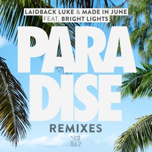 Laidback Luke, Made In June & Bright Lights - Paradise feat. Bright Lights
