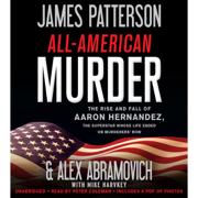 Download All-American Murder: The Rise and Fall of Aaron Hernandez, the Superstar Whose Life Ended on Murderers' Row (Unabridged) Audio Book