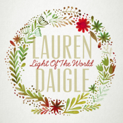 Light of the World - Lauren Daigle - Lauren Daigle