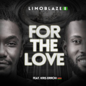For the Love (feat. Kris Erroh) - Limoblaze