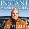 Joe Vitale - Instant Manifestation: The Real Secret to Attracting What You Want Right Now artwork