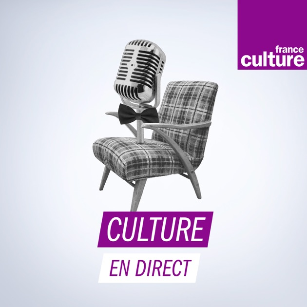 culture en direct par france culture sur apple podcasts