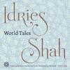 Idries Shah - World Tales (Unabridged) artwork