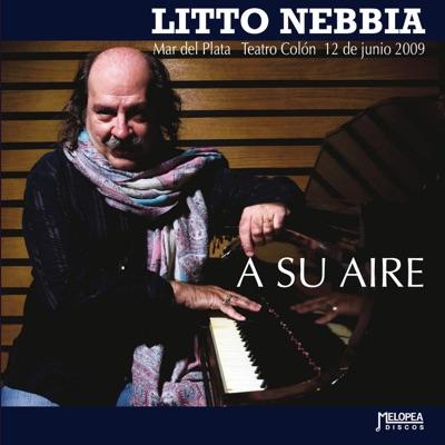 A Su Aire (En Vivo, Mar del Plata, 2009) - Litto Nebbia
