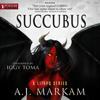 A.J. Markam - Succubus: Succubus, Book 1 (Unabridged)  artwork