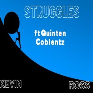 Kevin Ross - Struggles feat. Quinten Coblentz