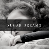 Sugar Dreams - Easy-Listening Tracks For Kids