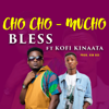 Bless - ChoCho Mucho (feat. Kofi Kinaata) artwork