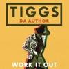 Tiggs da Author - Work It Out