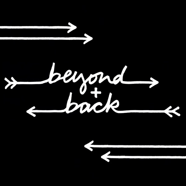 Beyond + Back Podcast