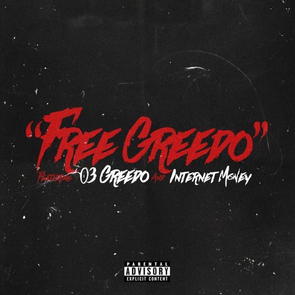 Free Greedo (feat. 03 Greedo & Internet Money) - Single