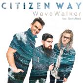 WaveWalker (feat. Bart Millard) - Citizen Way