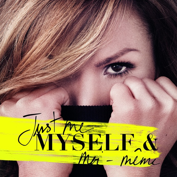 Just Me Myself & moi-même