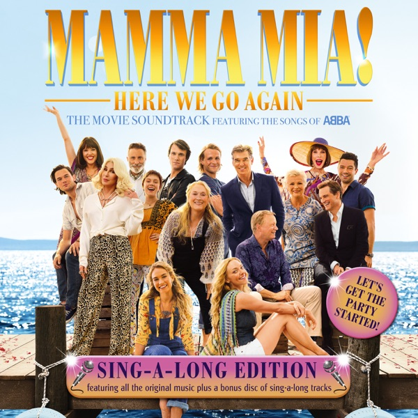 Mamma Mia! Here We Go Again (The Movie Soundtrack) [Singalong Version]