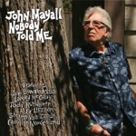 John Mayall - Nobody Told Me (feat. Carolyn Wonderland)