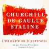 L'Histoire en trois portraits : De Gaulle, Churchill, Staline - Frédéric Garnier