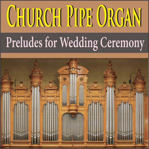 Church Pipe Organ Preludes For Wedding Ceremony By The Suntrees Sky On Apple Music