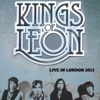 Live in London 2013, Kings of Leon
