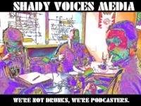 Shady Voices Media podcast