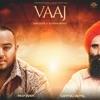 Vaaj feat Kanwar Grewal Single