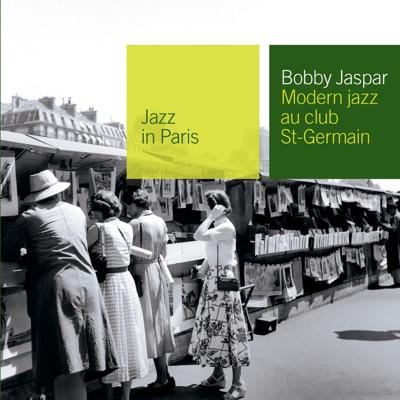 Jazz in Paris: Modern Jazz au Club St-Germain - Bobby Jaspar