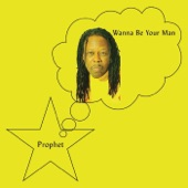 Prophet - Wanna Be Your Man