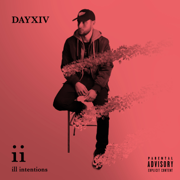 Ill Intentions - DAYXIV - DAYXIV