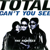 Can't You See (E - Smoove Remix) - Total