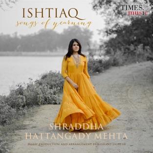 Ishtiaq – Shraddha Hattangady Mehta