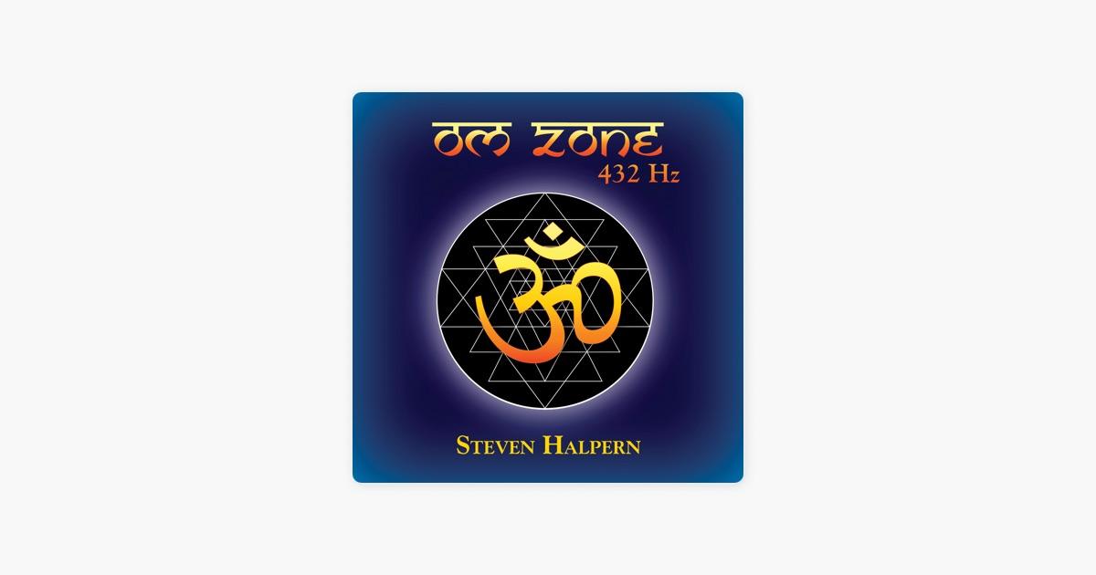 Om Zone 432 Hz by Steven Halpern