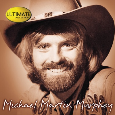Ultimate Collection: Michael Martin Murphey - Michael Martin Murphey
