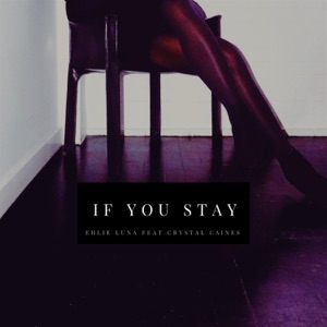 If You Stay (feat. Crystal Caines) - Single Mp3 Download