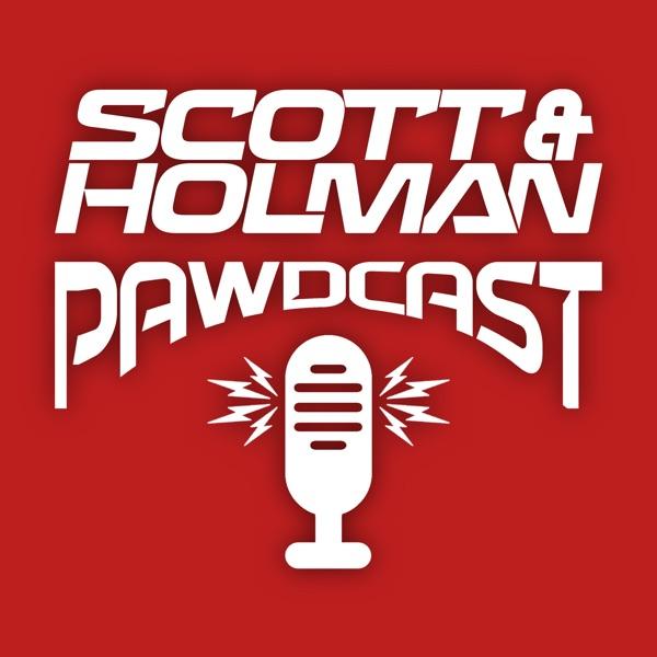 The Scott & Holman Pawdcast