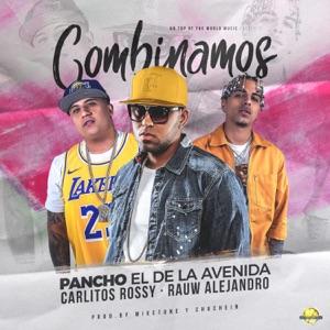 Pancho el de la Avenida, Carlitos Rossy & Rauw Alejandro - Combinamos