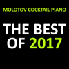 Molotov Cocktail Piano - The Best of 2017 (Instrumental) обложка