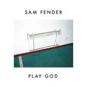Play God - Sam Fender