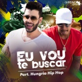 Eu Vou Te Buscar (Cha La La La La) [feat. Hungria Hip Hop] - Single