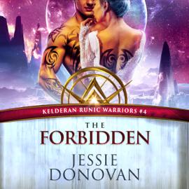 The Forbidden: Kelderan Runic Warriors Series, Book 4 (Unabridged) audiobook