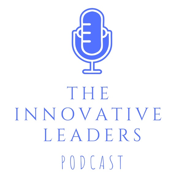 The Innovative Leaders – Podcast