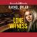 Rachel Dylan - Lone Witness