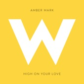 Amber Mark - High on Your Love
