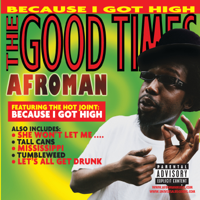 Afroman - The Good Times artwork