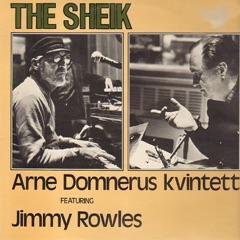 The Sheik (feat. Jimmy Rowles, Jan Allan, Georg Riedel & Rune Carlsson)